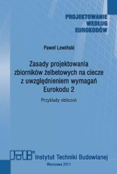 Zasady projektowania zbiorników żelbetowych na ciecze z uwzględnieniem wymagań Eurokodu 2. Przykłady obliczeń