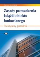 Zasady prowadzenia książki obiektu budowlanego. Praktyczny poradnik